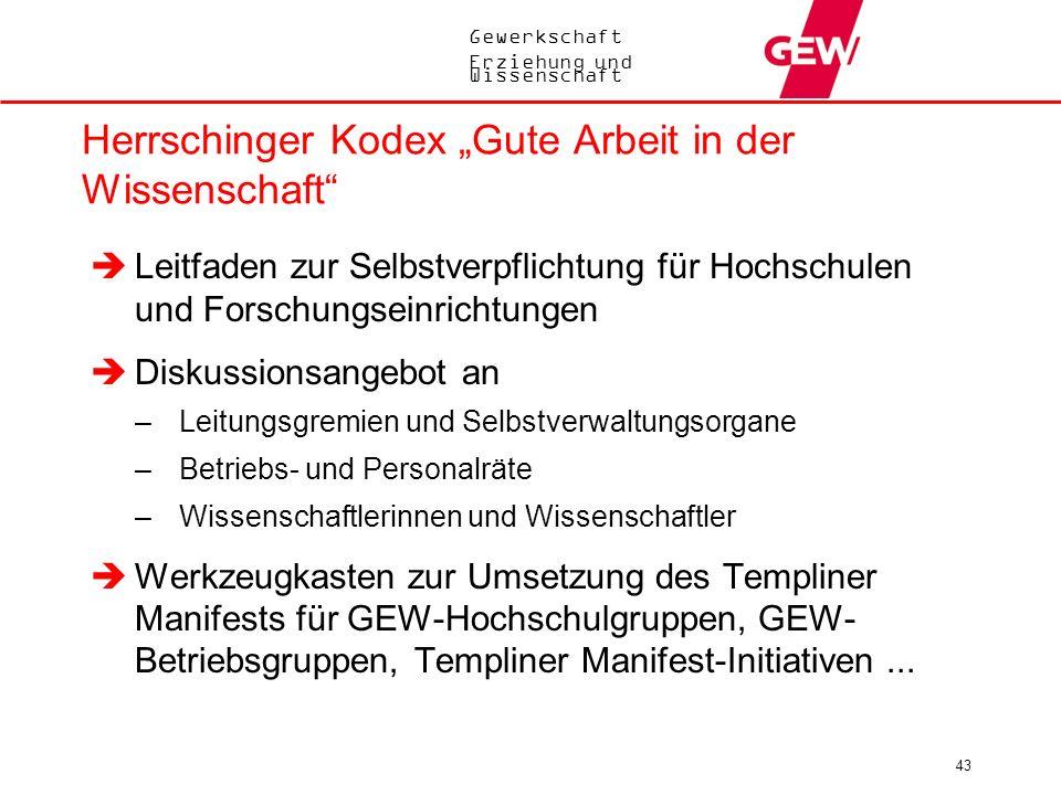Gewerkschaft Erziehung und Wissenschaft 43 Herrschinger Kodex Gute Arbeit in der Wissenschaft Leitfaden zur Selbstverpflichtung für Hochschulen und Fo