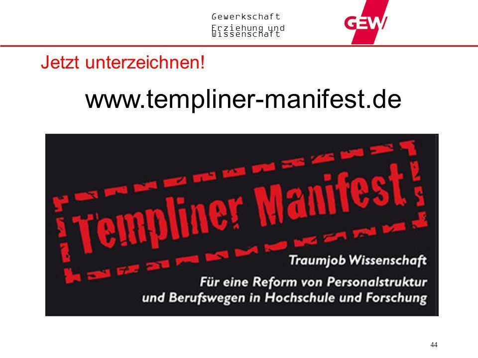 Gewerkschaft Erziehung und Wissenschaft Jetzt unterzeichnen! 44 www.templiner-manifest.de