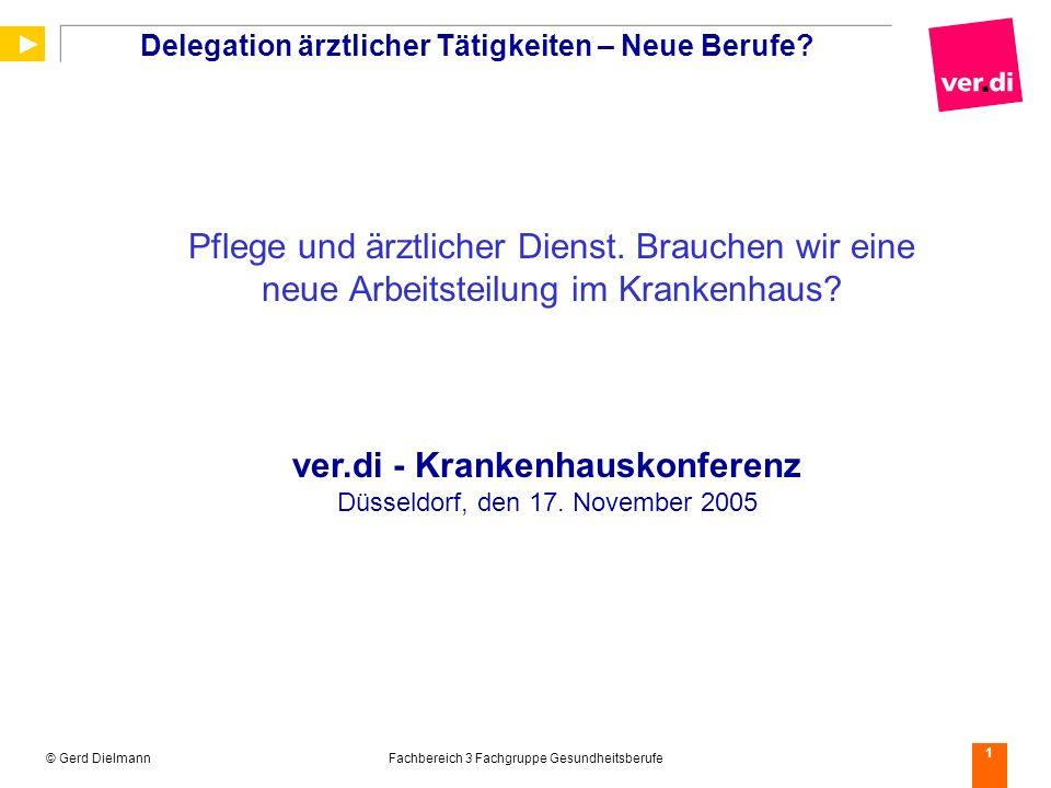 © Gerd DielmannFachbereich 3 Fachgruppe Gesundheitsberufe 1 Delegation ärztlicher Tätigkeiten – Neue Berufe? Pflege und ärztlicher Dienst. Brauchen wi