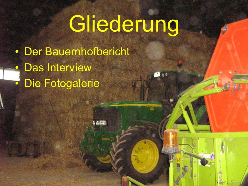 Gliederung Der Bauernhofbericht Das Interview Die Fotogalerie