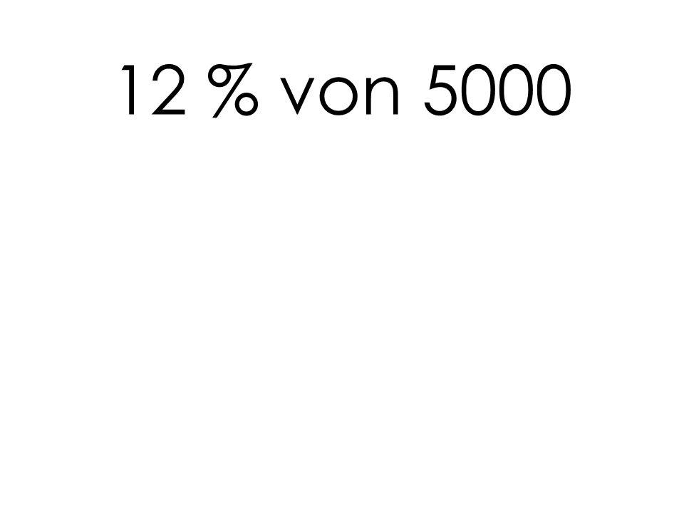 12 % von 5000