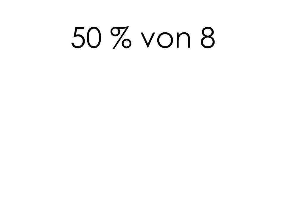 50 % von 8