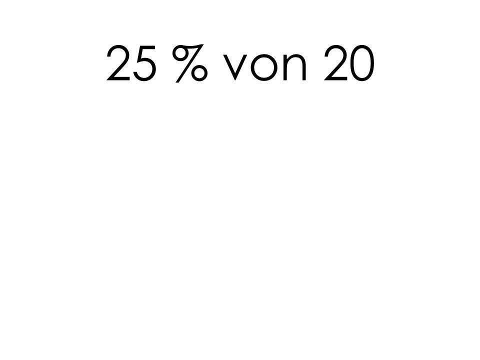 25 % von 20