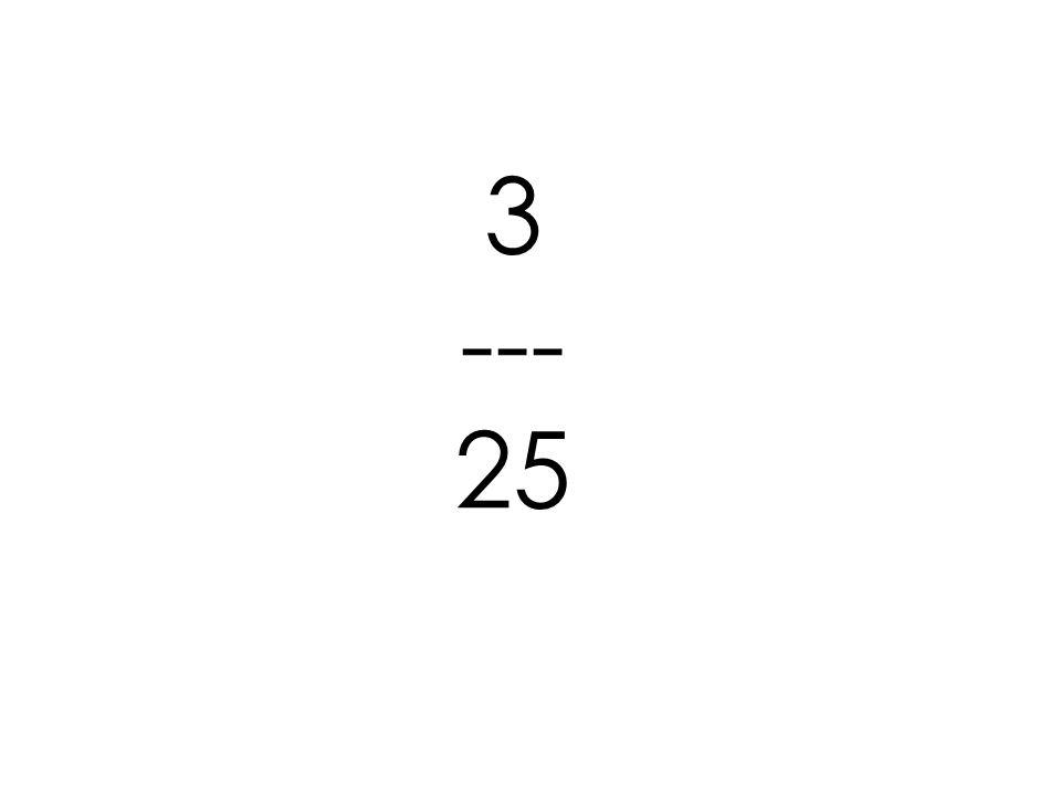 3 --- 25