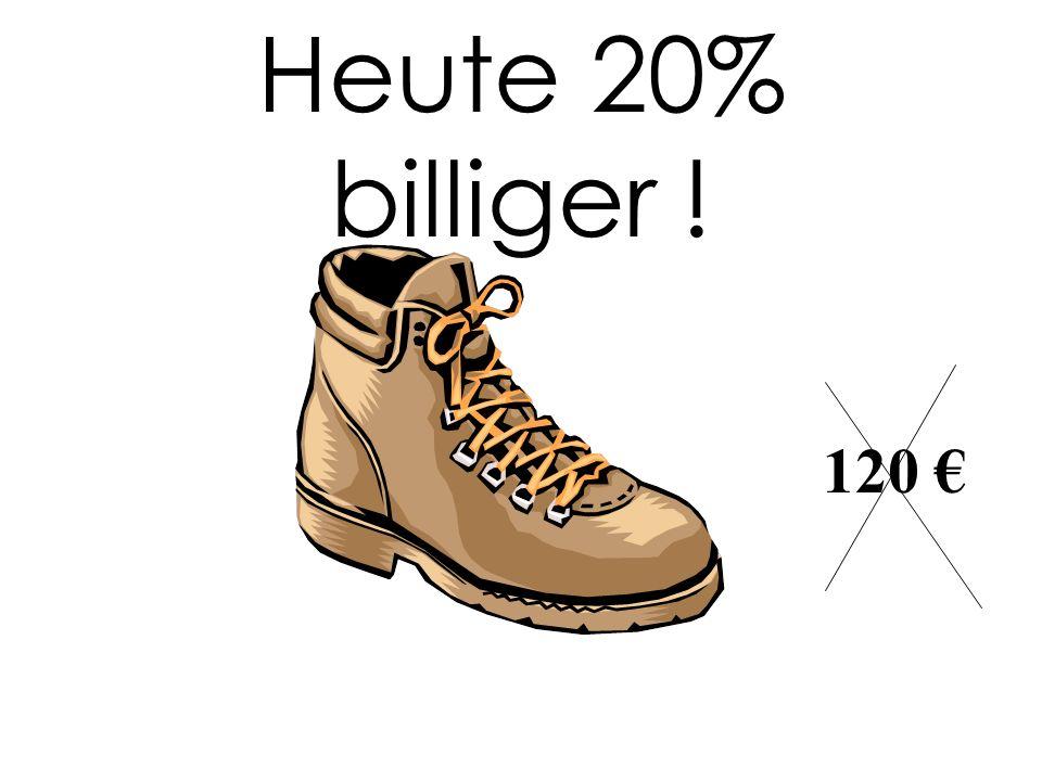 Heute 20% billiger ! 120