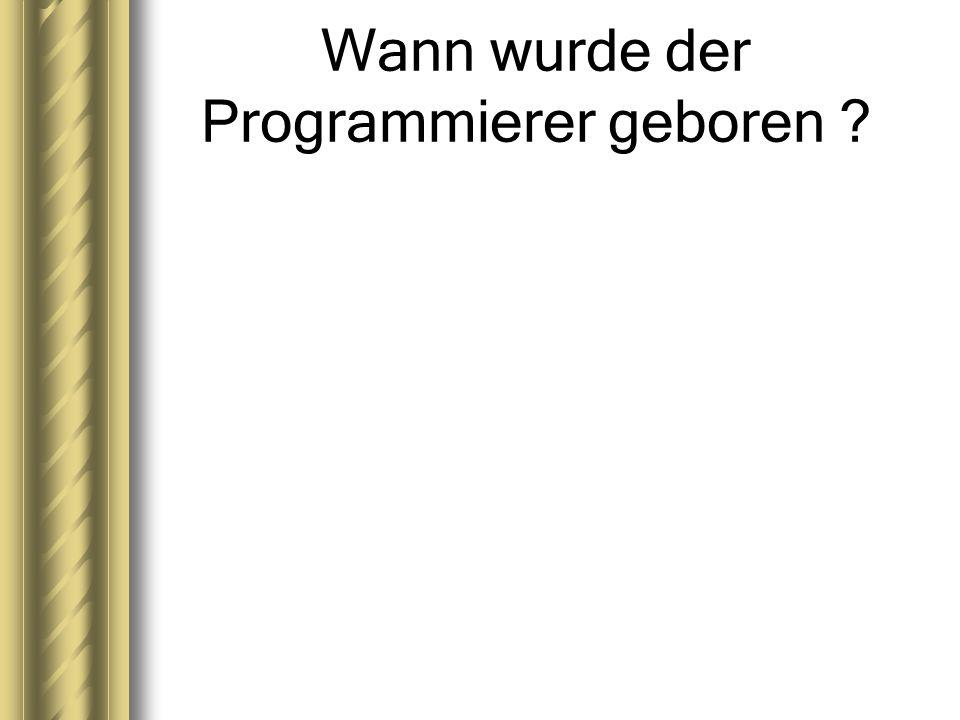 Wann wurde der Programmierer geboren