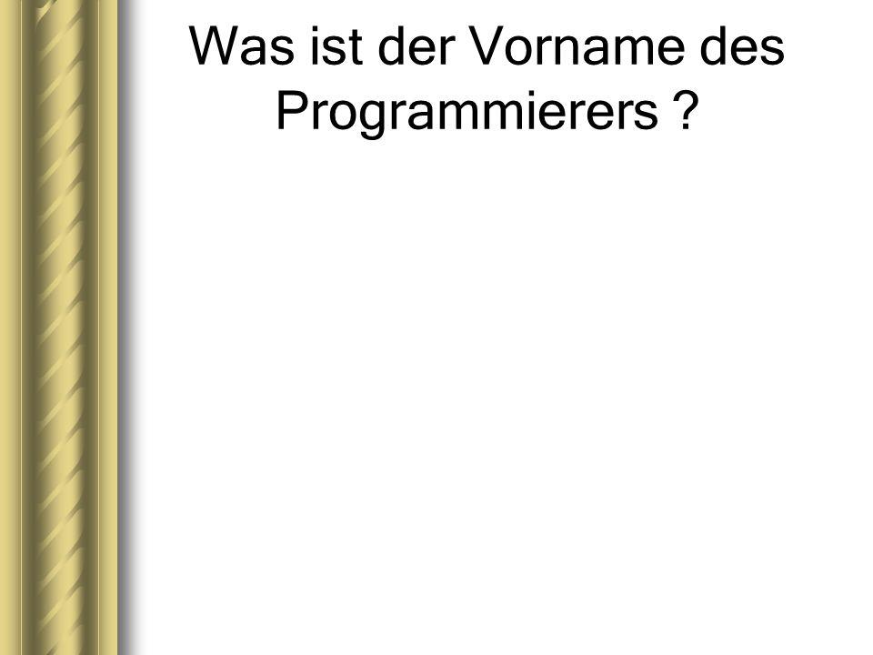 Was ist der Vorname des Programmierers