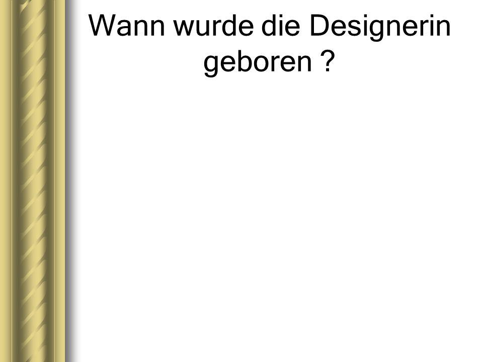 Wann wurde die Designerin geboren