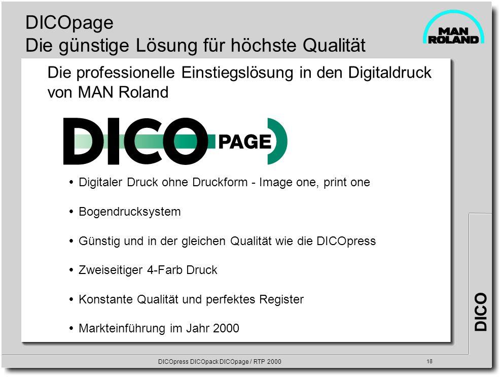 DICO DICOpress DICOpack DICOpage / RTP 2000 18 DICOpage Die günstige Lösung für höchste Qualität Digitaler Druck ohne Druckform - Image one, print one
