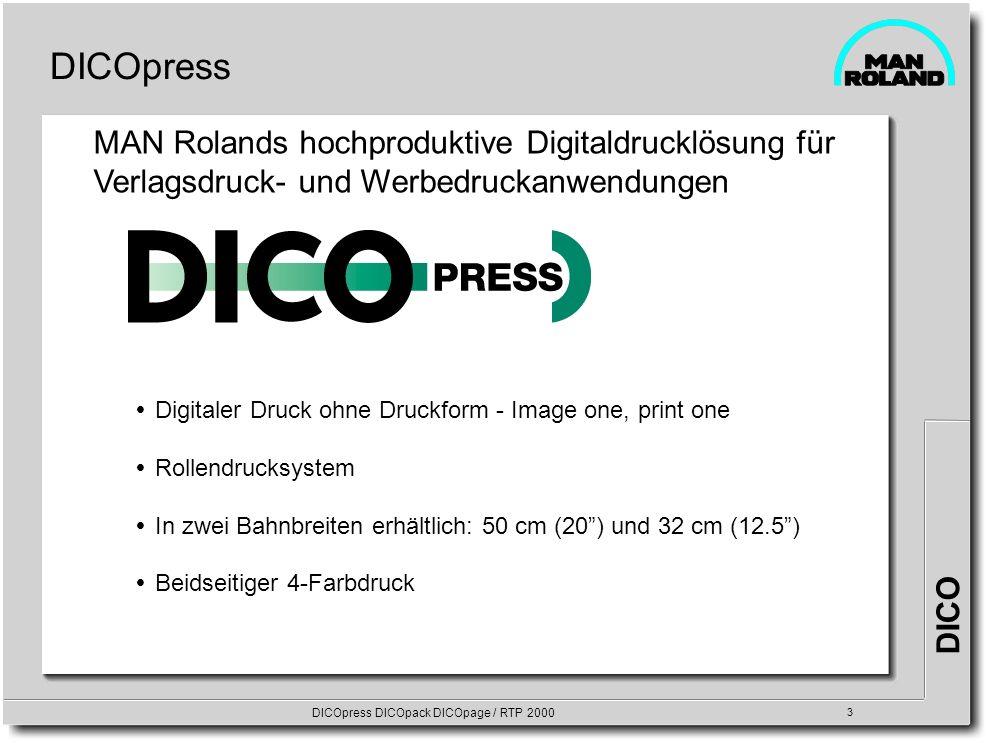 DICO DICOpress DICOpack DICOpage / RTP 2000 3 DICOpress Digitaler Druck ohne Druckform - Image one, print one Rollendrucksystem In zwei Bahnbreiten er