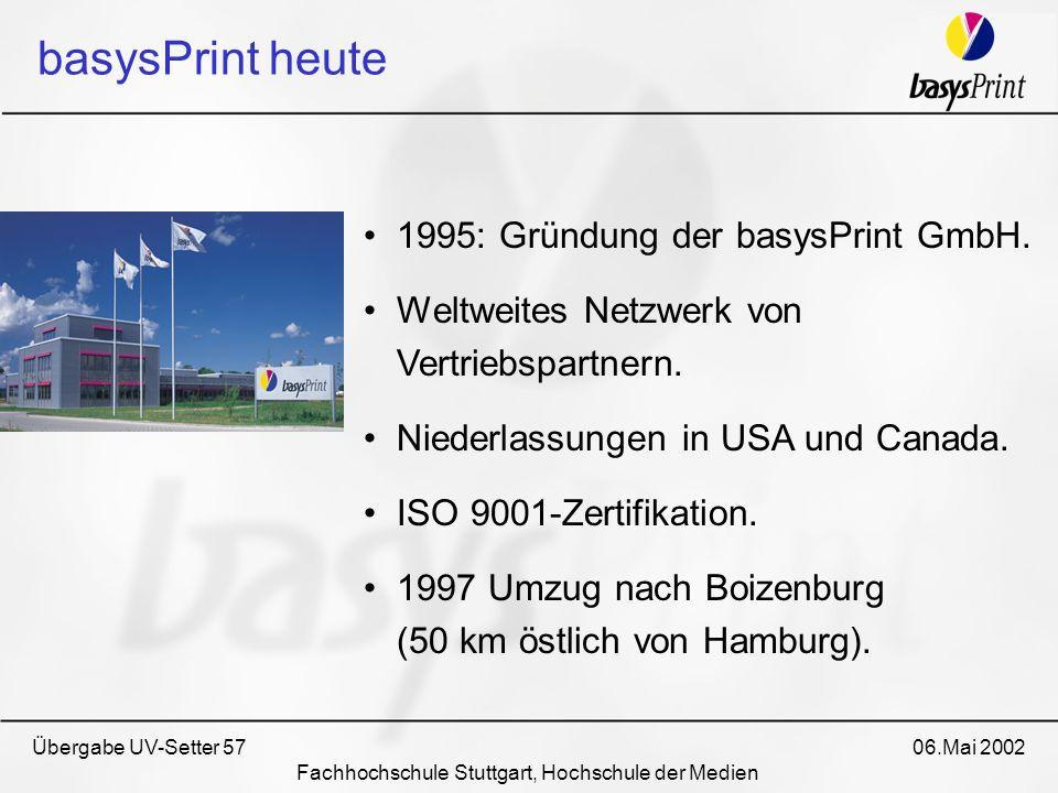 1995: Gründung der basysPrint GmbH. Weltweites Netzwerk von Vertriebspartnern. Niederlassungen in USA und Canada. ISO 9001-Zertifikation. 1997 Umzug n