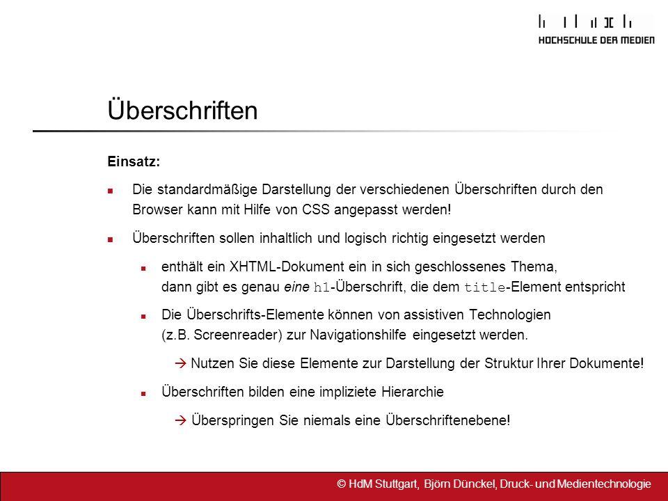 © HdM Stuttgart, Björn Dünckel, Druck- und Medientechnologie Absätze Definition: Das Element p zeichnet einen Textabsatz aus.