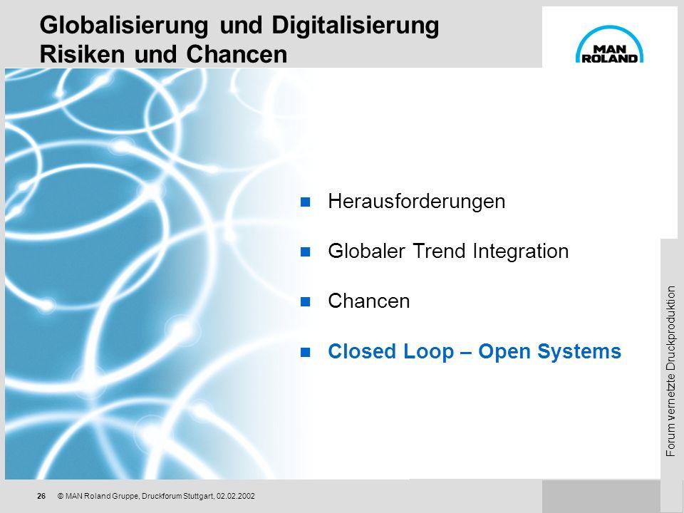 Forum vernetzte Druckproduktion 25© MAN Roland Gruppe, Druckforum Stuttgart, 02.02.2002 Management-Entscheidungen und Kommunikation Die Qualität von M