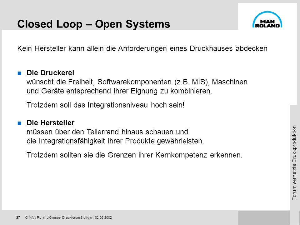 Forum vernetzte Druckproduktion 26© MAN Roland Gruppe, Druckforum Stuttgart, 02.02.2002 Globalisierung und Digitalisierung Risiken und Chancen Herausf