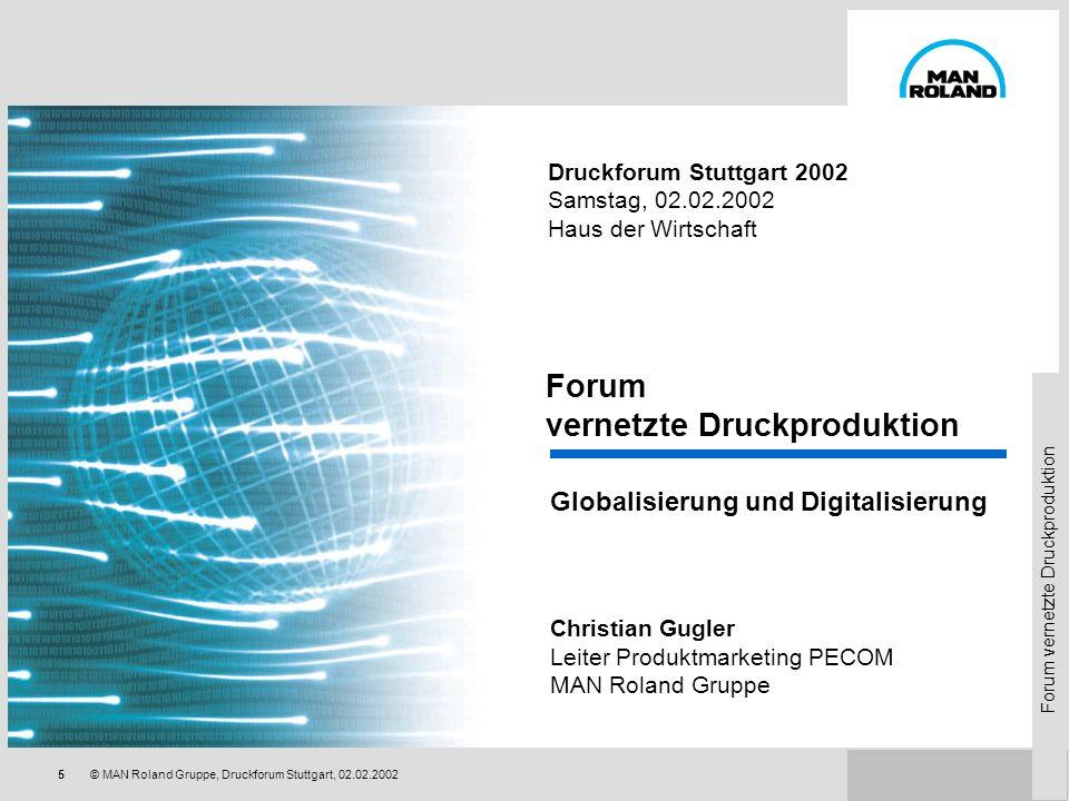 Forum vernetzte Druckproduktion 85© MAN Roland Gruppe, Druckforum Stuttgart, 02.02.2002 Erfolgsgeschichte PECOM Optimierung des technischen Workflows Mit mehr als 700 vernetzten Druckmaschinen (inkl.