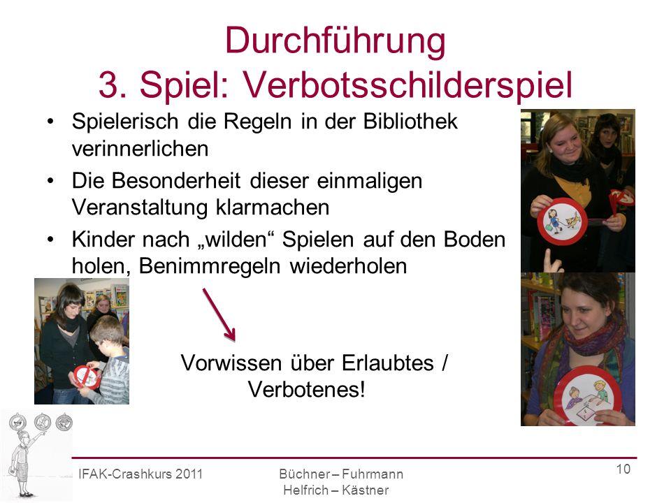 IFAK-Crashkurs 2011 Büchner – Fuhrmann Helfrich – Kästner 10 Durchführung 3.