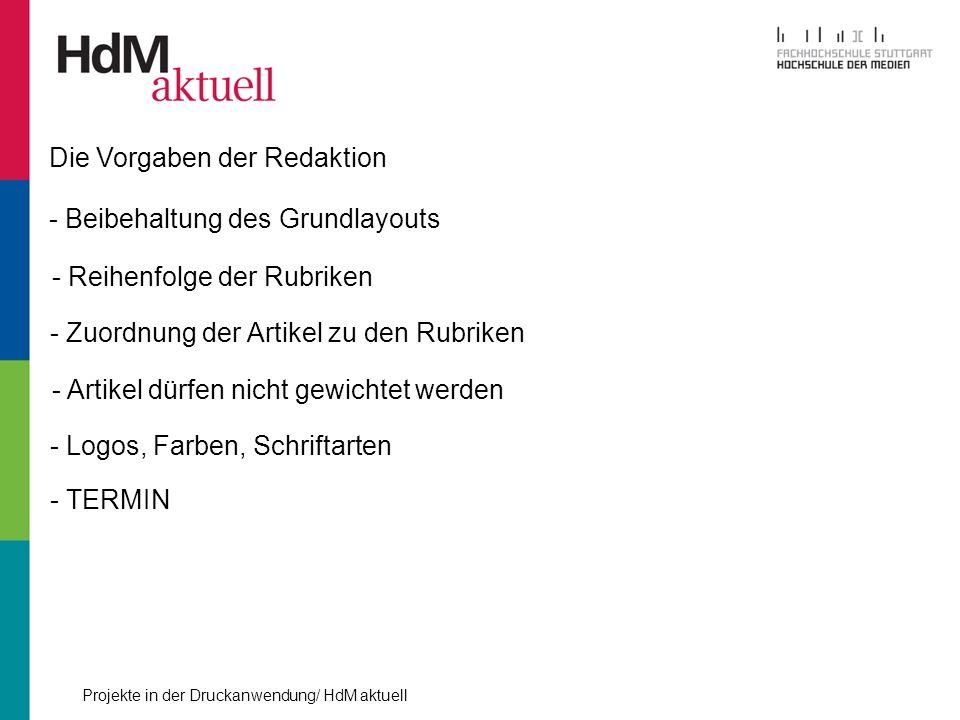 Projekte in der Druckanwendung/ HdM aktuell Die Vorgaben der Redaktion - Beibehaltung des Grundlayouts - Reihenfolge der Rubriken - Zuordnung der Arti