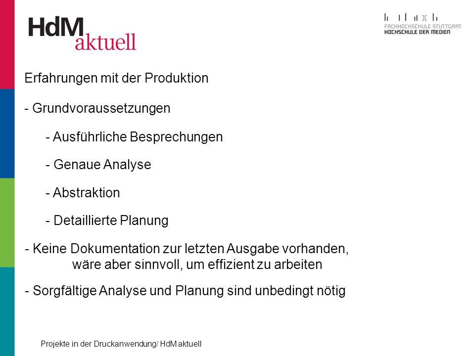 Projekte in der Druckanwendung/ HdM aktuell Erfahrungen mit der Produktion - Grundvoraussetzungen - Ausführliche Besprechungen - Genaue Analyse - Abst