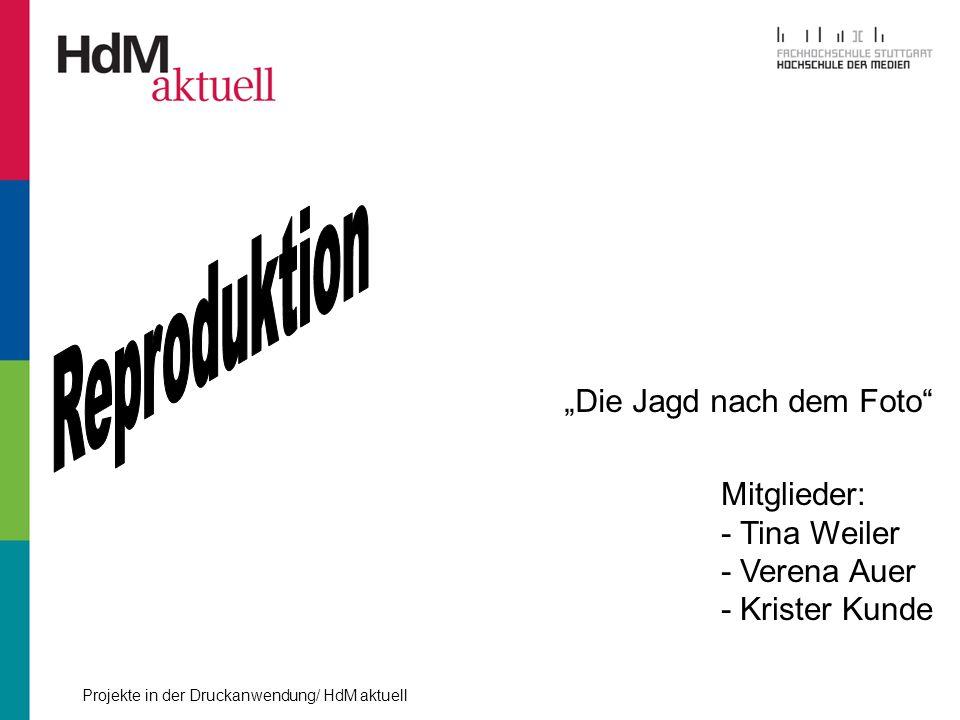Die Jagd nach dem Foto Mitglieder: - Tina Weiler - Verena Auer - Krister Kunde