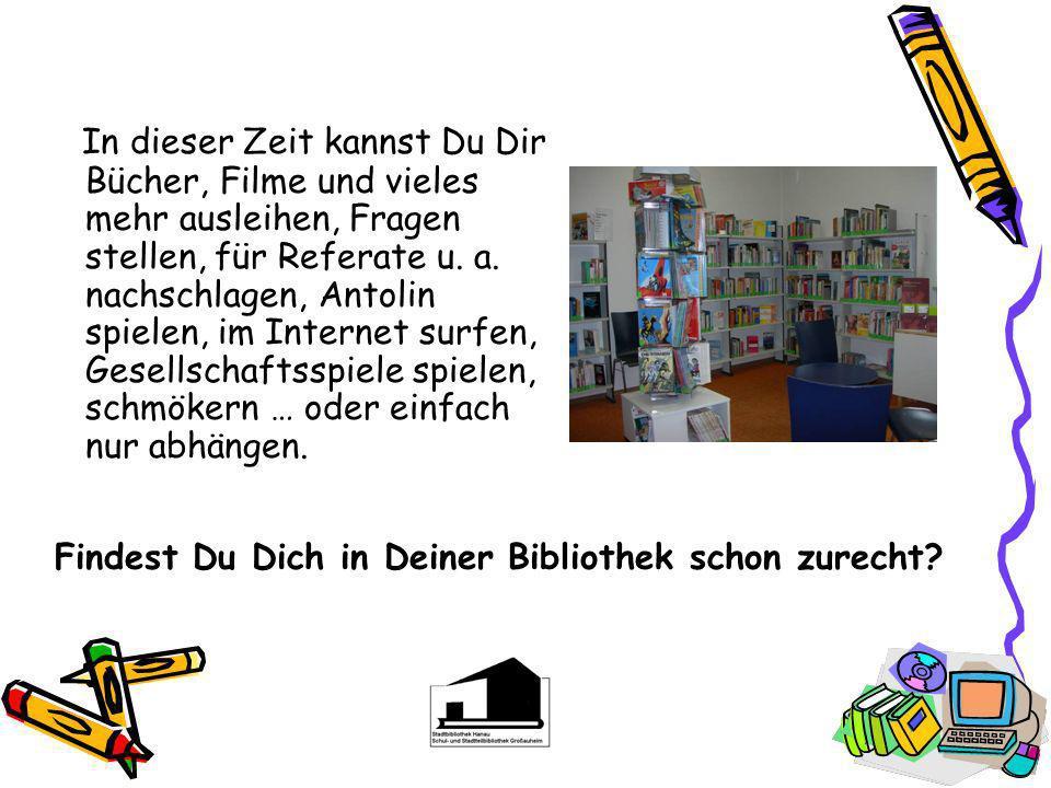 Deine Bibliothek stellt sich vor! Die Stadtteilbibliothek Großauheim hat besondere Öffnungszeiten für Schüler Dienstag 9.00-12.00 und 15.00-18.00 Uhr