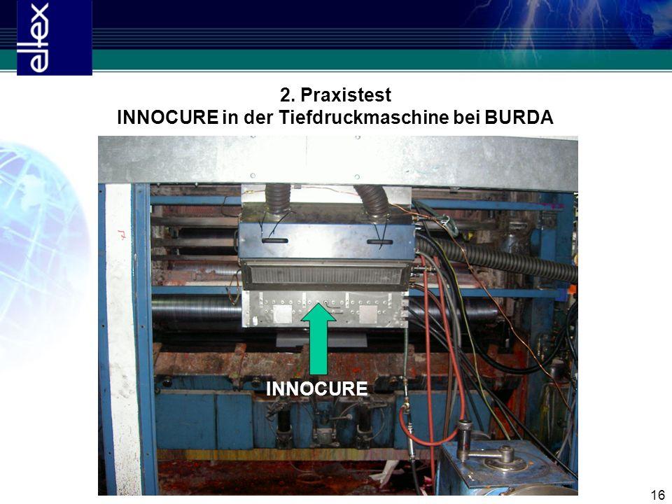 16 2. Praxistest INNOCURE in der Tiefdruckmaschine bei BURDA INNOCURE