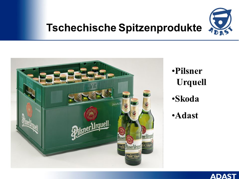 Tschechische Spitzenprodukte Pilsner Urquell Skoda Adast