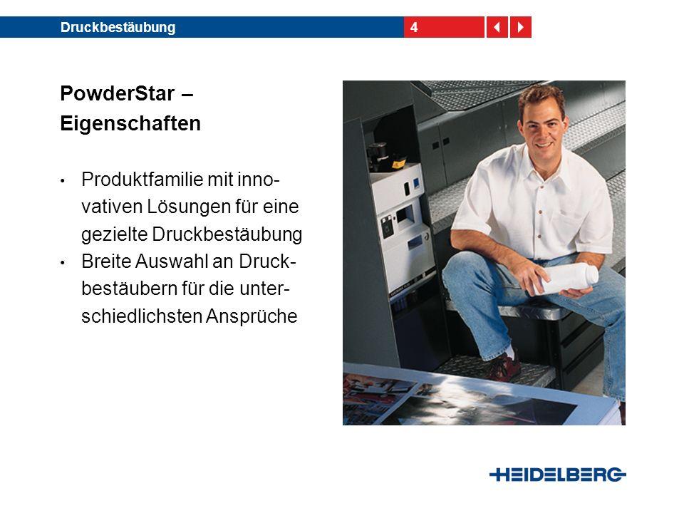 4Druckbestäubung PowderStar – Eigenschaften Produktfamilie mit inno- vativen Lösungen für eine gezielte Druckbestäubung Breite Auswahl an Druck- bestäubern für die unter- schiedlichsten Ansprüche
