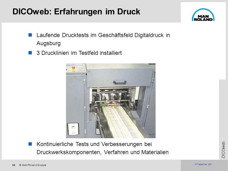 64© MAN Roland Gruppe DICOweb RT September 2001 DICOweb: Erfahrungen im Druck Laufende Drucktests im Geschäftsfeld Digitaldruck in Augsburg 3 Drucklin