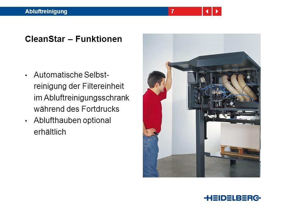 7Abluftreinigung CleanStar – Funktionen Automatische Selbst- reinigung der Filtereinheit im Abluftreinigungsschrank während des Fortdrucks Ablufthaube