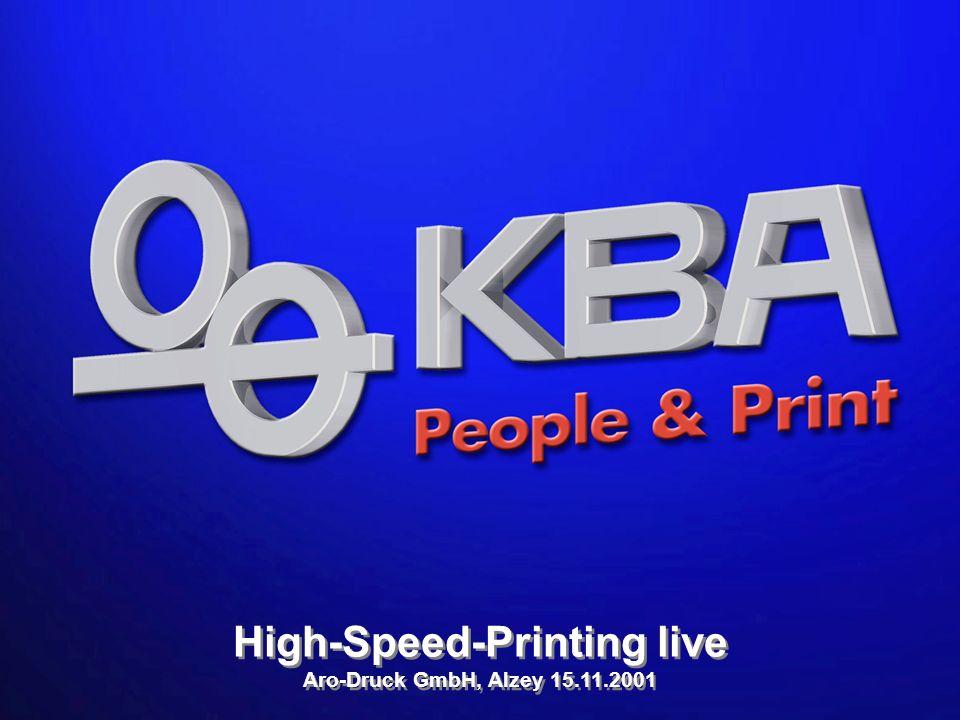 KBA High-Speed-Printing bei Aro-Druck am 15.11.2001 High-Speed-Printing live Aro-Druck GmbH, Alzey 15.11.2001 High-Speed-Printing live Aro-Druck GmbH, Alzey 15.11.2001