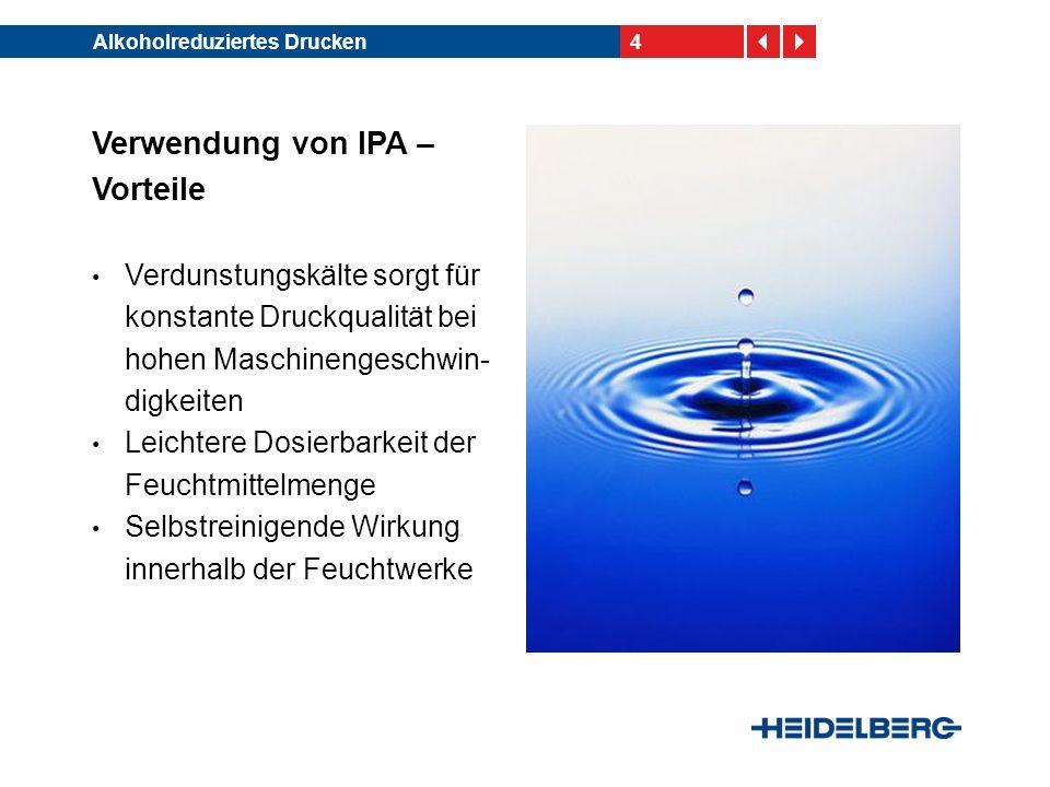15Alkoholreduziertes Drucken Maßnahmen zur IPA-Reduzierung Einsatz hydrophilerer Walzen, dadurch: Gleichmäßigere Übertragung des Feuchtmittels, auch bei höherer Ober- flächenspannung des Feuchtmittels Reduzierung der IPA-Menge
