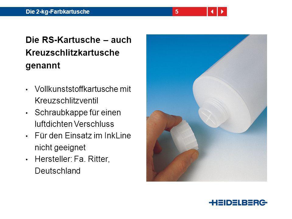 6Die 2-kg-Farbkartusche Die tt-Kartusche – auch technotrans-Kartusche genannt Vollkunststoffkartusche mit selbst schließendem Kalottenventil Für den Einsatz im InkLine Hersteller: Fa.