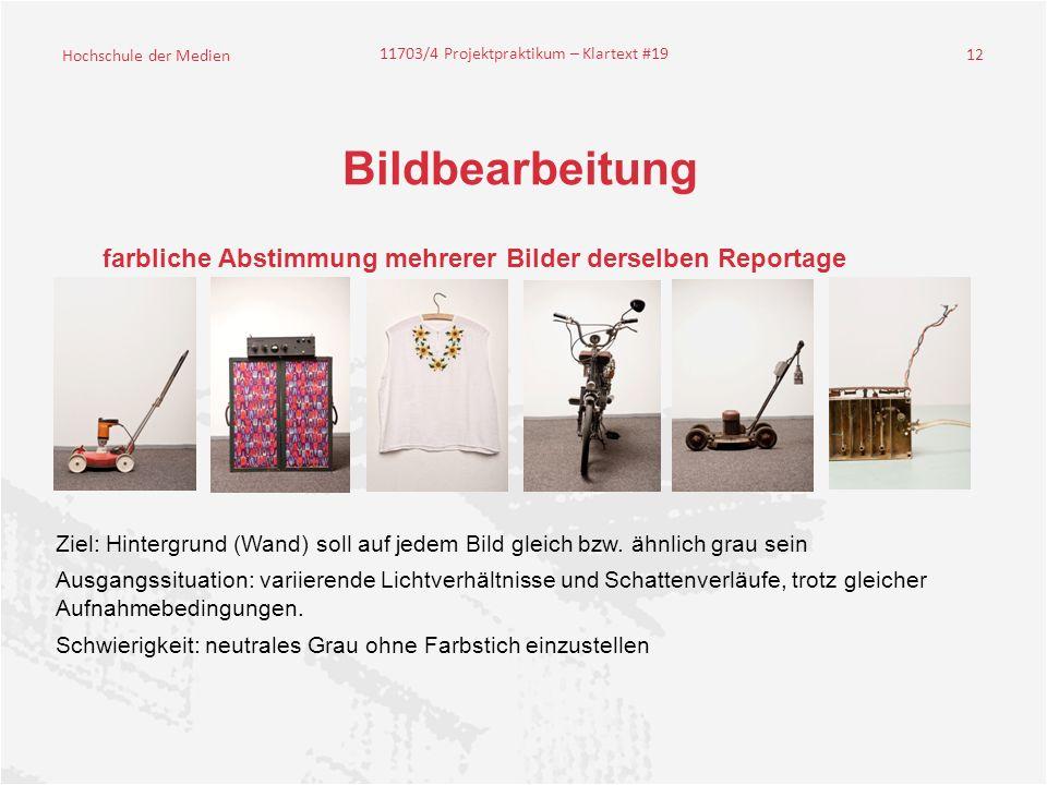 Hochschule der Medien 11703/4 Projektpraktikum – Klartext #19 12 Bildbearbeitung Ziel: Hintergrund (Wand) soll auf jedem Bild gleich bzw.