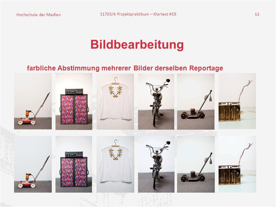 Hochschule der Medien 11703/4 Projektpraktikum – Klartext #19 13 Bildbearbeitung farbliche Abstimmung mehrerer Bilder derselben Reportage