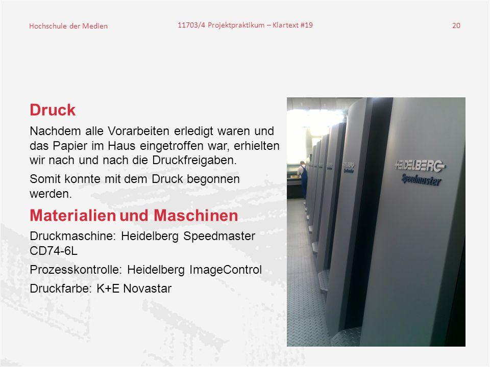 Hochschule der Medien 11703/4 Projektpraktikum – Klartext #19 20 Druck Nachdem alle Vorarbeiten erledigt waren und das Papier im Haus eingetroffen war, erhielten wir nach und nach die Druckfreigaben.