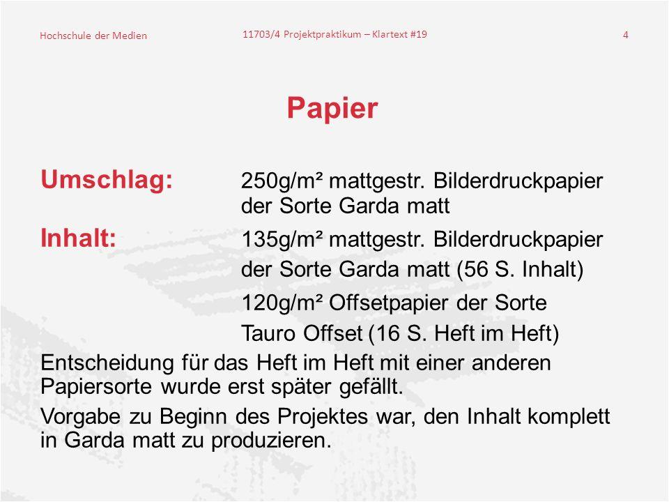 Hochschule der Medien 11703/4 Projektpraktikum – Klartext #19 4 Papier Umschlag: 250g/m² mattgestr.