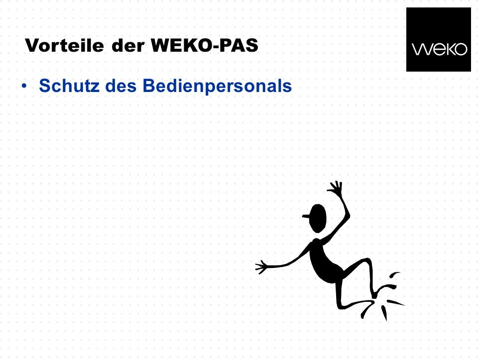 Vorteile der WEKO-PAS Schutz des Bedienpersonals