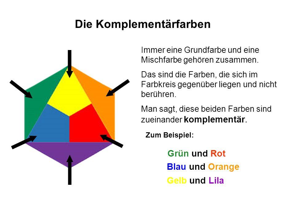 Immer eine Grundfarbe und eine Mischfarbe gehören zusammen. Das sind die Farben, die sich im Farbkreis gegenüber liegen und nicht berühren. Man sagt,