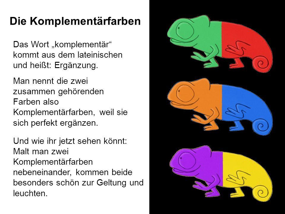 Die Komplementärfarben Das Wort komplementär kommt aus dem lateinischen und heißt: Ergänzung. Man nennt die zwei zusammen gehörenden Farben also Kompl