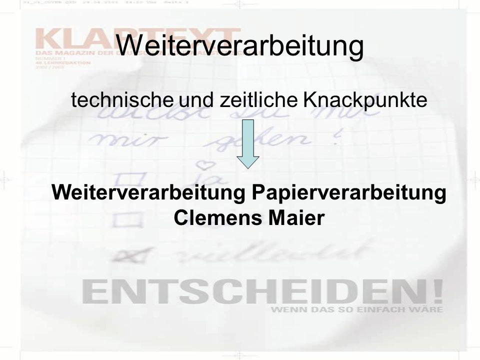 Weiterverarbeitung technische und zeitliche Knackpunkte Weiterverarbeitung Papierverarbeitung Clemens Maier