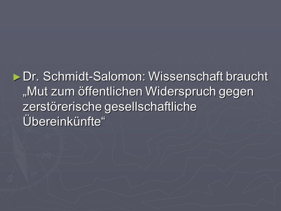 Dr. Schmidt-Salomon: Wissenschaft braucht Mut zum öffentlichen Widerspruch gegen zerstörerische gesellschaftliche Übereinkünfte Dr. Schmidt-Salomon: W