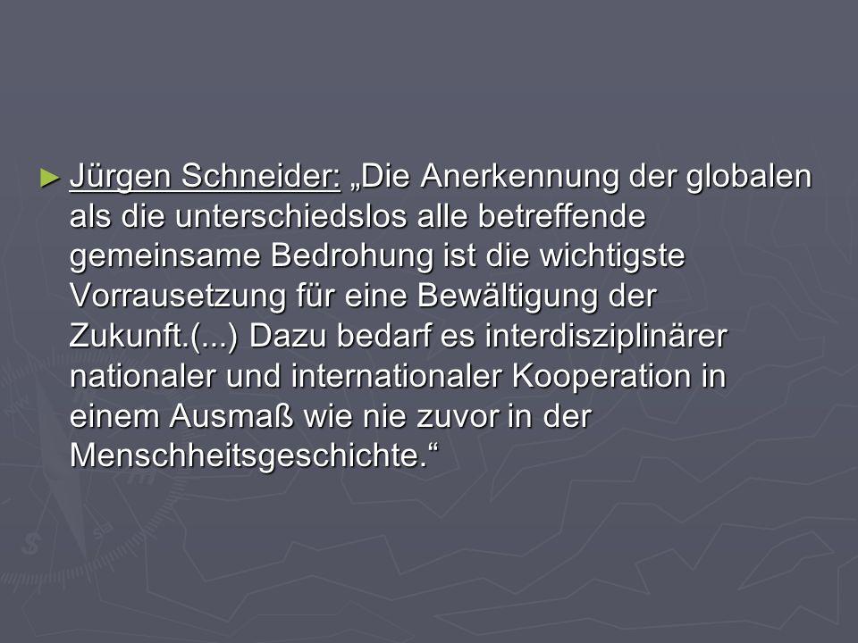 Jürgen Schneider: Die Anerkennung der globalen als die unterschiedslos alle betreffende gemeinsame Bedrohung ist die wichtigste Vorrausetzung für eine