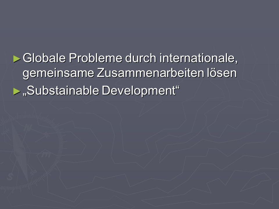Globale Probleme durch internationale, gemeinsame Zusammenarbeiten lösen Globale Probleme durch internationale, gemeinsame Zusammenarbeiten lösen Subs
