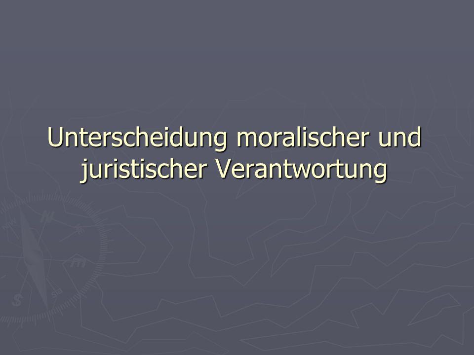 Unterscheidung moralischer und juristischer Verantwortung
