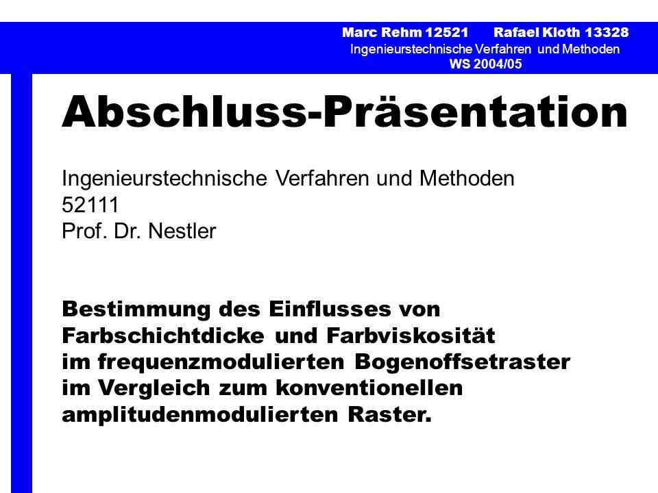 Gesamtergebnisse: Marc Rehm 12521 Rafael Kloth 13328 Ingenieurstechnische Verfahren und Methoden WS 2004/05 2 Gesamtergebnisse: Tonwertzunahmekurven [nach MR und RK].
