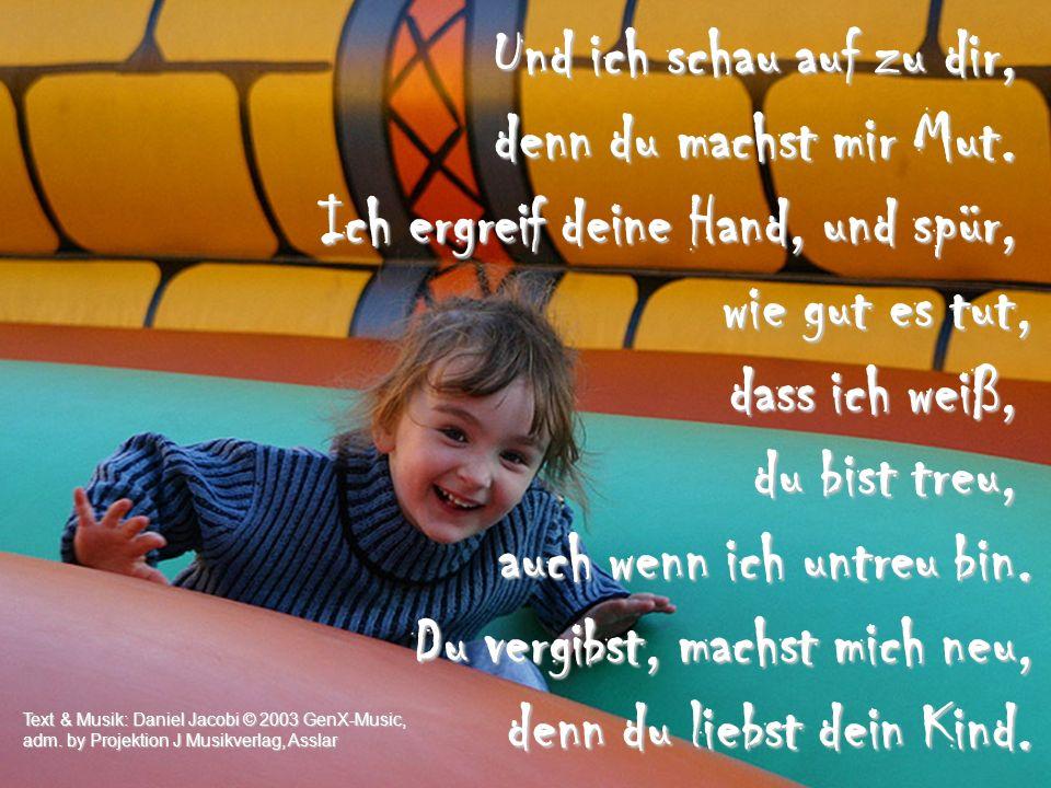Manchmal bin ich… – Vers 2 Text & Musik: Daniel Jacobi © 2003 GenX-Music, adm.