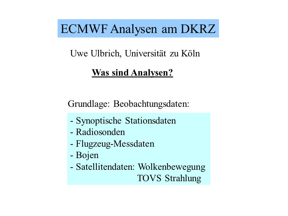 ECMWF Analysen am DKRZ Was sind Analysen.