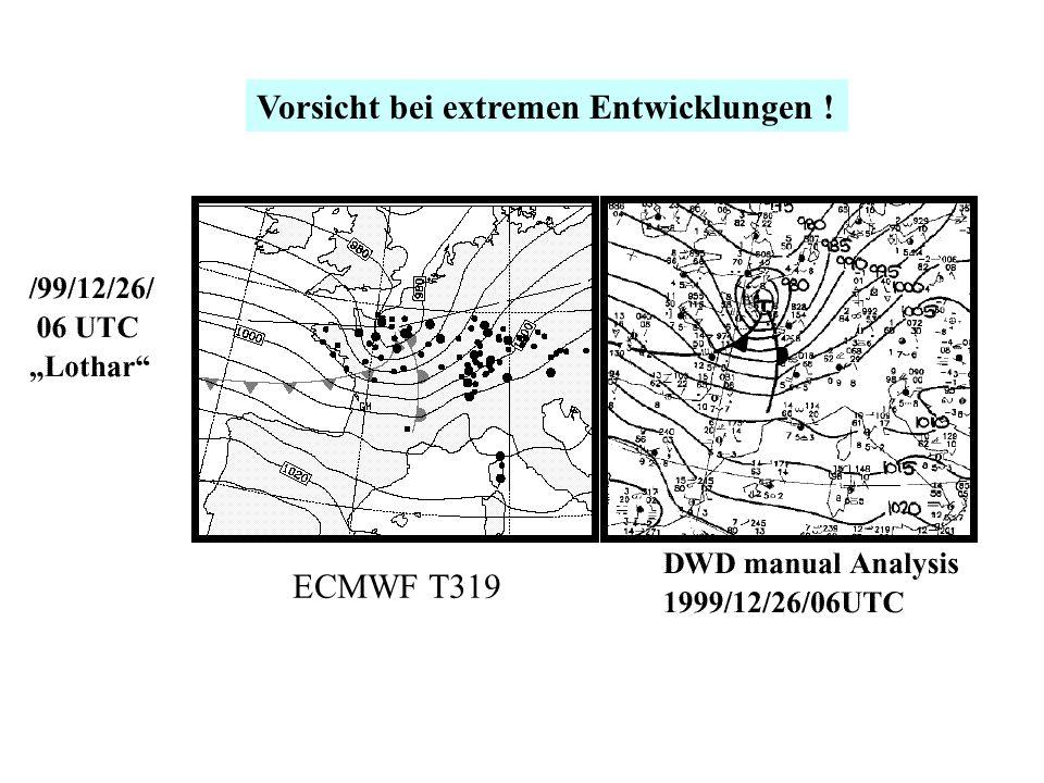 Vorsicht bei extremen Entwicklungen ! ECMWF T319