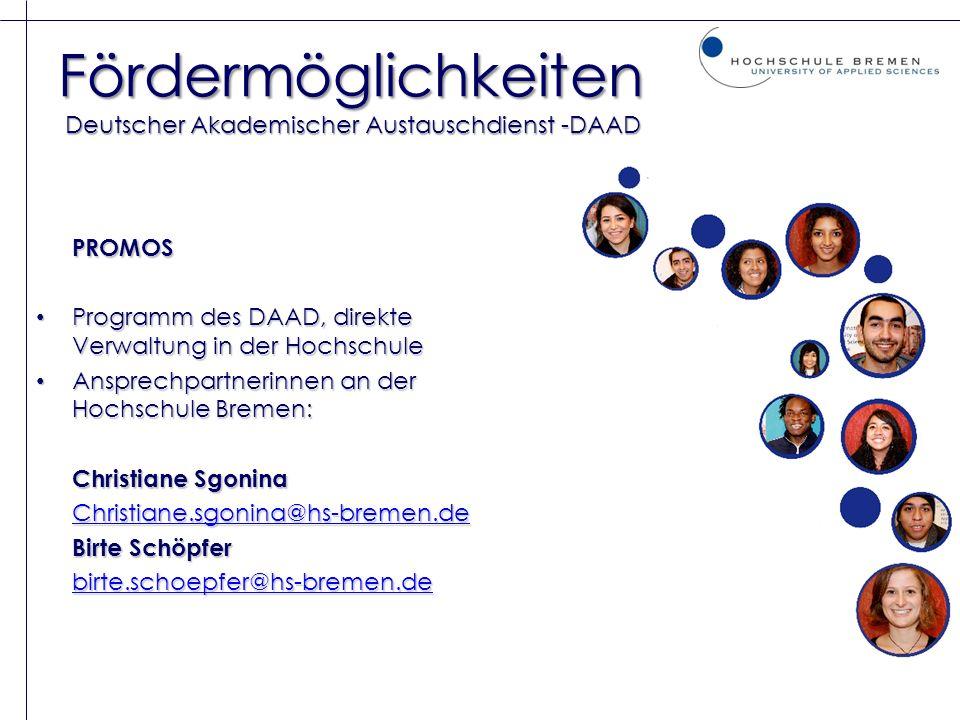 Fördermöglichkeiten Deutscher Akademischer Austauschdienst -DAAD PROMOS Programm des DAAD, direkte Verwaltung in der Hochschule Programm des DAAD, dir
