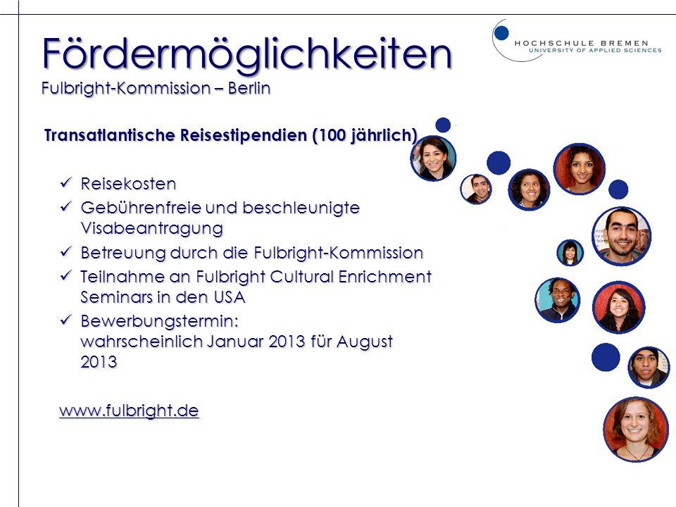 Fördermöglichkeiten Fulbright-Kommission – Berlin Transatlantische Reisestipendien (100 jährlich) Transatlantische Reisestipendien (100 jährlich) Reis